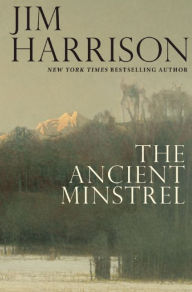 Jim harrison ancient minstrel